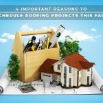 4 Important Reasons to Schedule Roofing Projects This Fall