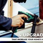4 Upgrades That Increase Your Home's Value